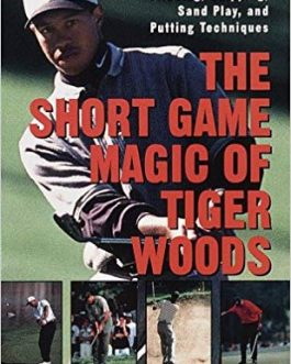 The Short Game Magic of Tiger Woods