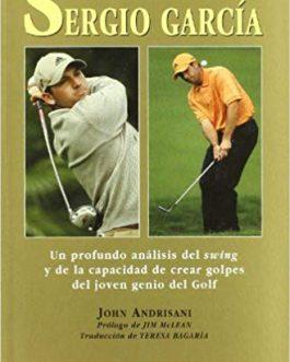 30 Claves Para Jugar Al Golf Sergio Garcia